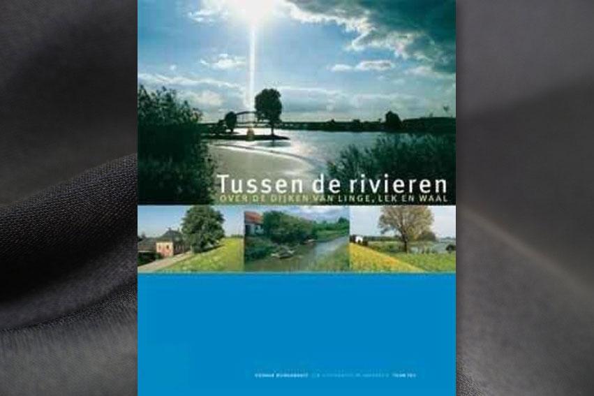 Tussen De Rivieren, Over De Dijken Van Linge, Lek En Waal
